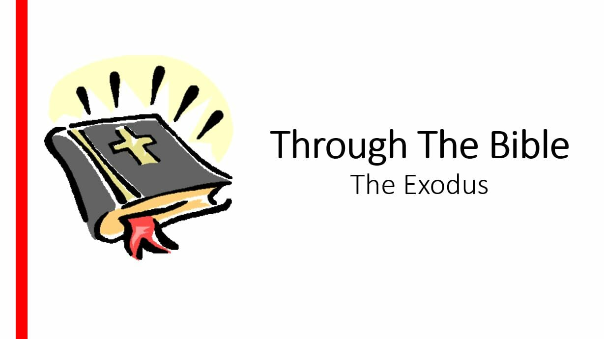 Through The Bible (The Exodus) Series