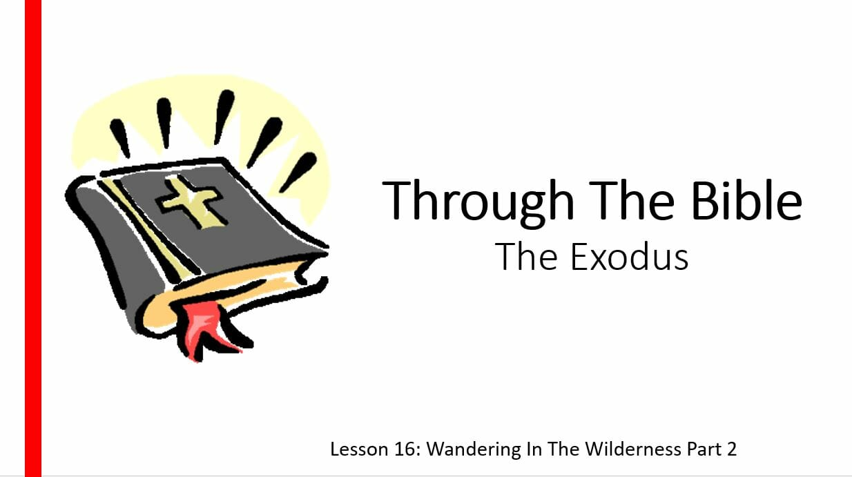 The Exodus (Lesson 16: Wandering In The Wilderness Part 2)
