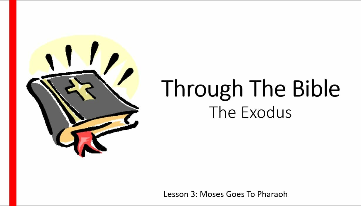 The Exodus (Lesson 3: Moses Goes To Pharaoh)