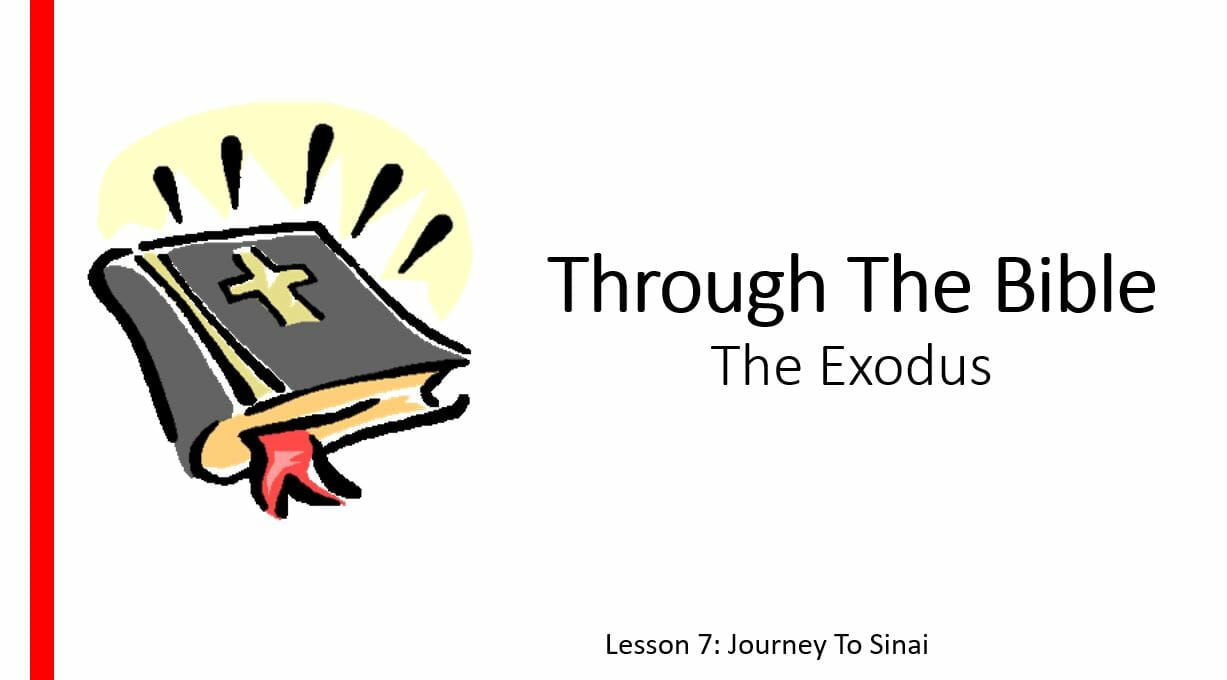 The Exodus (Lesson 7: Journey To Sinai )