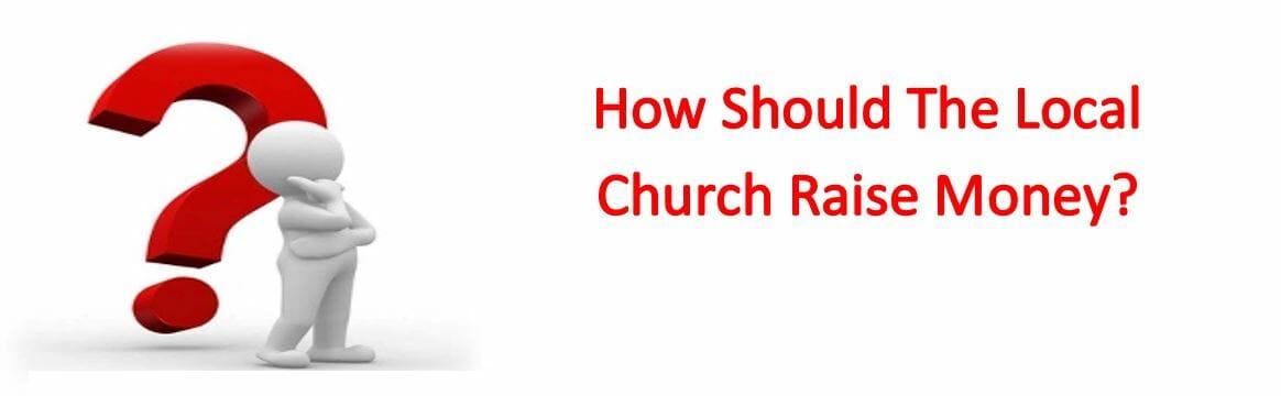 How Should The Local Church Raise Money?
