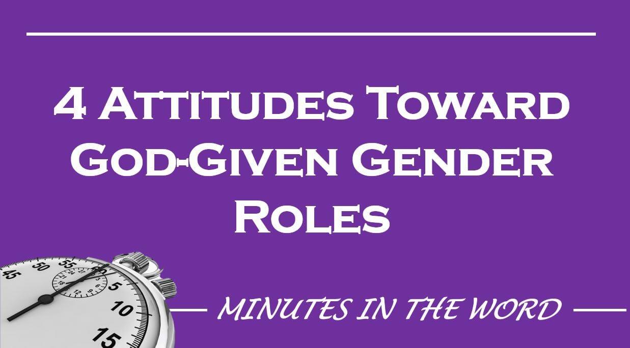 Attitudes Toward God Given Gender Roles