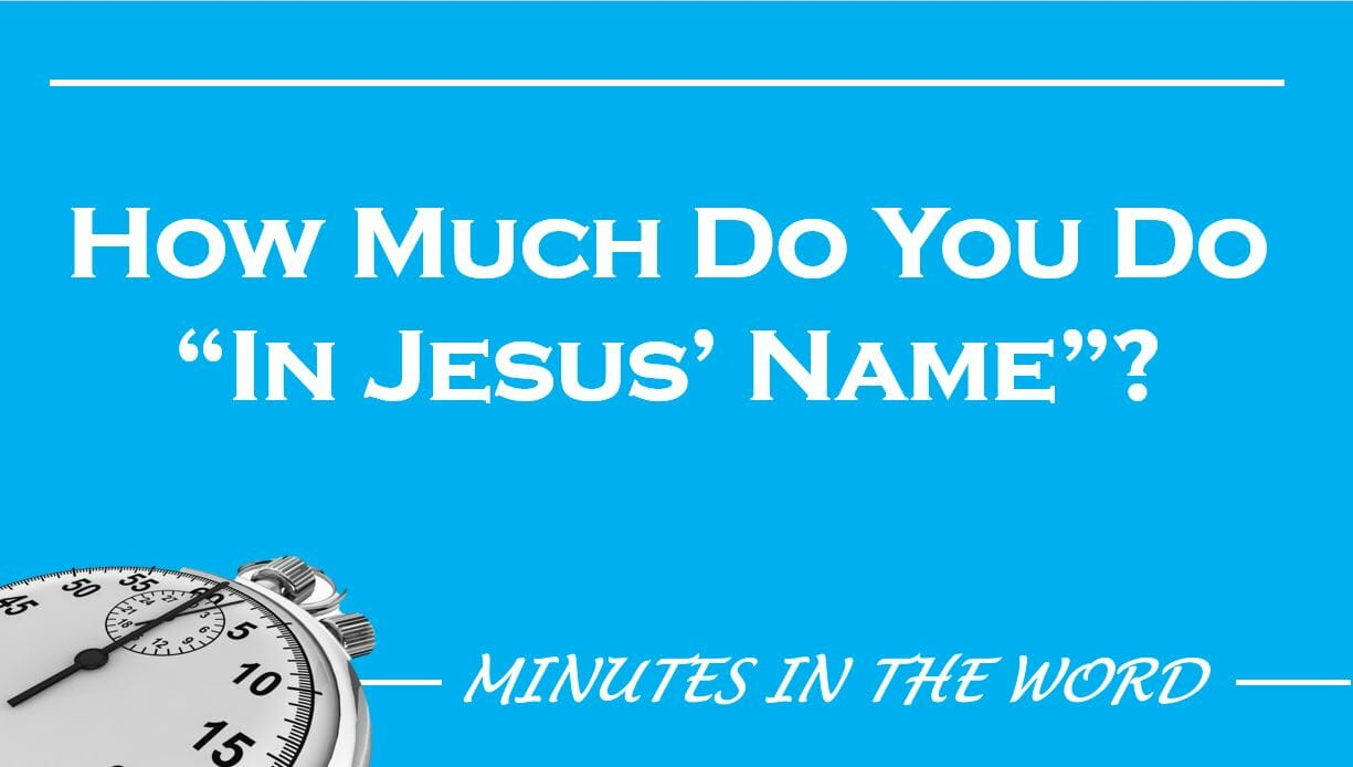 "How Much Do You Do ""In Jesus"" Name?"