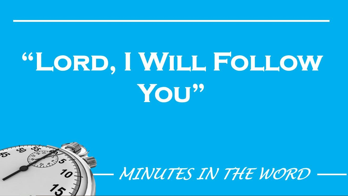 """Lord, I Will Follow You"""
