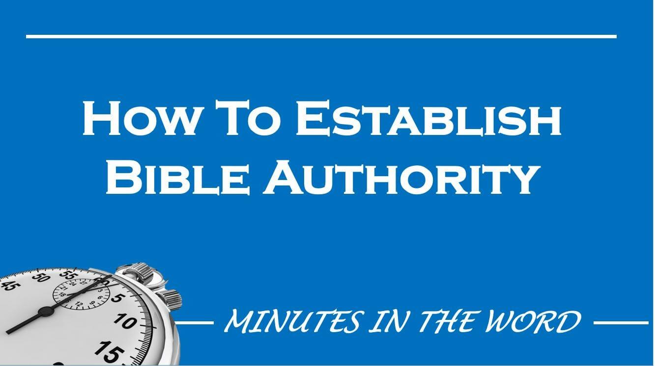 How To Establish Bible Authority