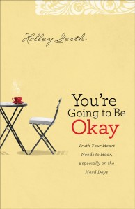You're Going to Be Okay by Holley Gerth Cover