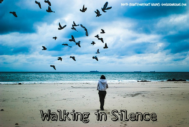 Walking in Silence