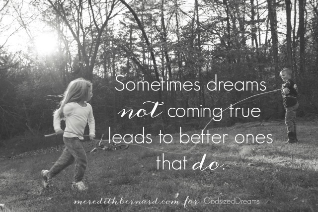 When Dreams Don't Come True | meredithbernard.com for GodsizedDreams