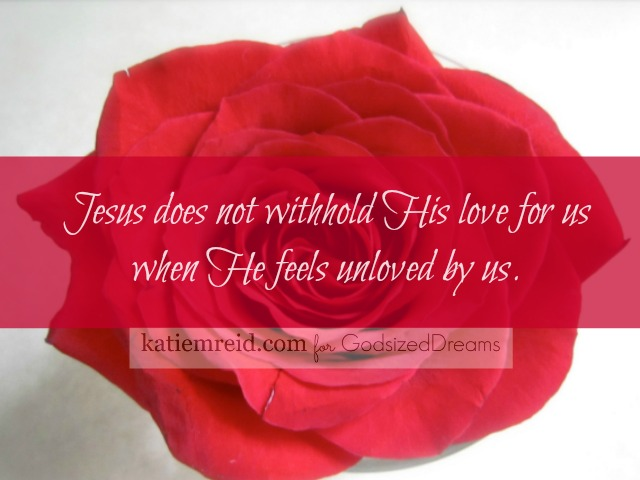 Jesus does not withhold love from us by Katie M. Reid for God-sized Dreams