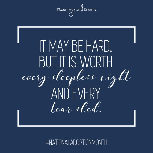 National Adoption Month - Quote - NAVY BLUE - It may be hard but it is worth every sleepless night and every tear shed