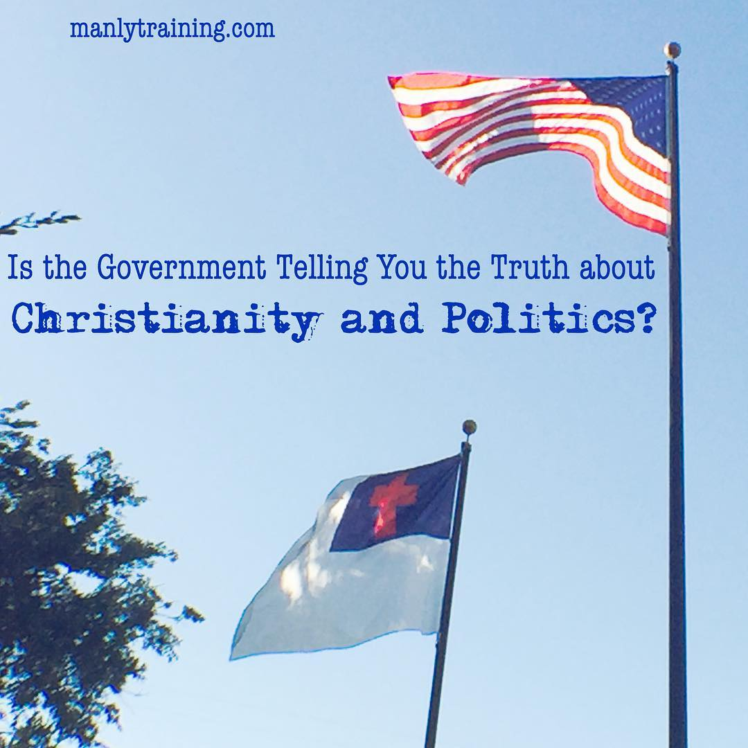 Is the Government Telling You the Truth about Christianity and Politics?