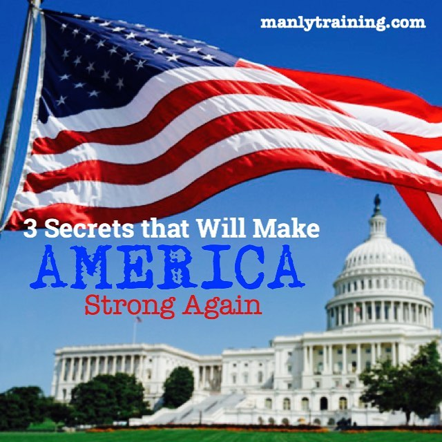 3 Secrets that Will Make AMERICA Strong Again