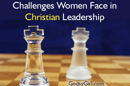 Challenges Christian Women Leaders face