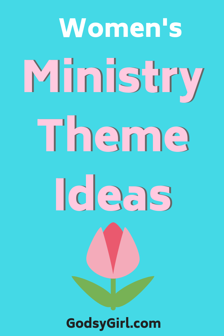 women's ministry themes — christian lifestyle blog for encouragement