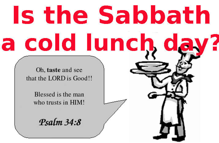 Is the Sabbath a cold lunch day?