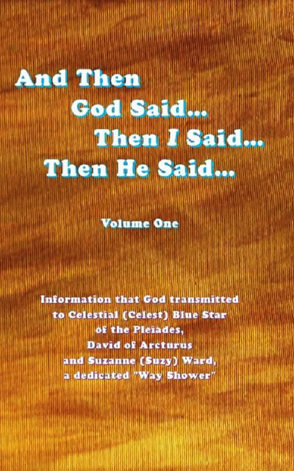 And Then God Said…Then I Said…Then He Said… Volume One