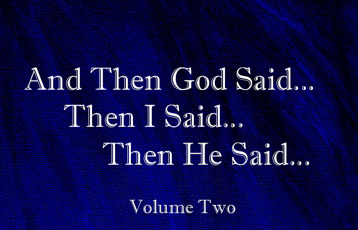 And Then God Said…Then I Said…Then He Said… Volume Two
