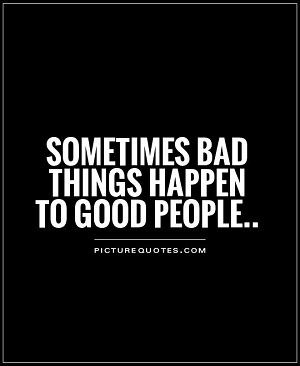 What Bad Things Happen To Good People