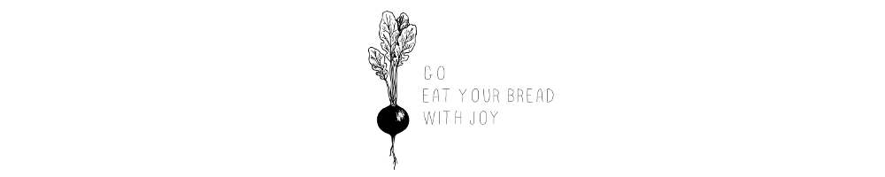 go eat your bread with joy