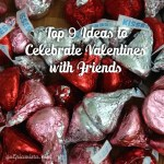 Ideas to Celebrate Valentines with Friends