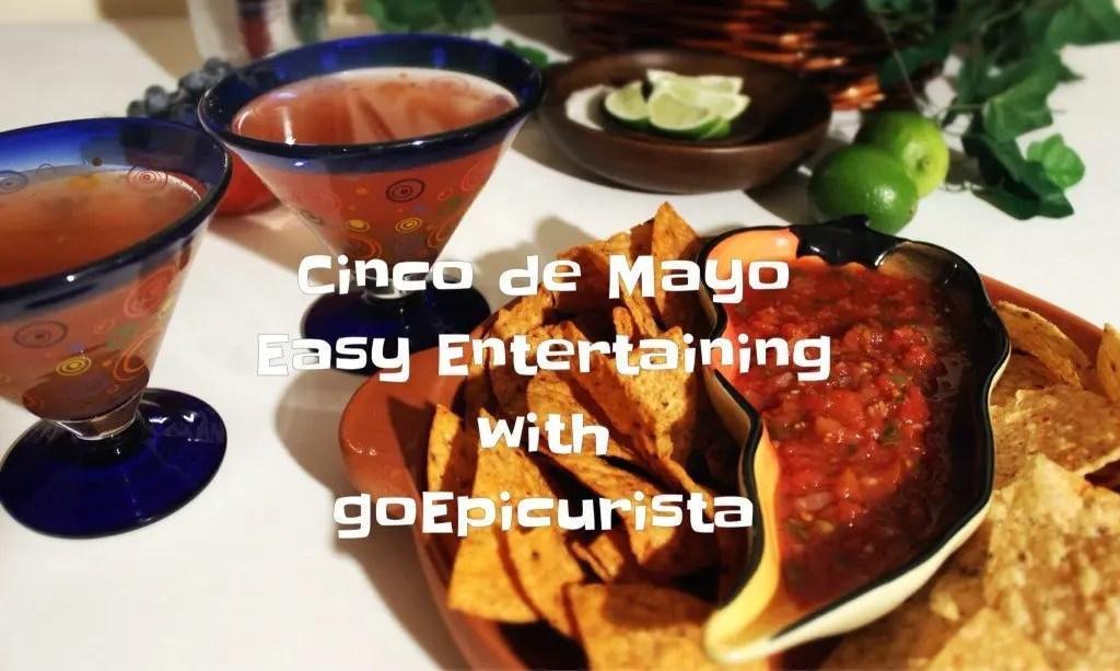 Cinco de Mayo Easy Recipes with www.goEpicurista.com