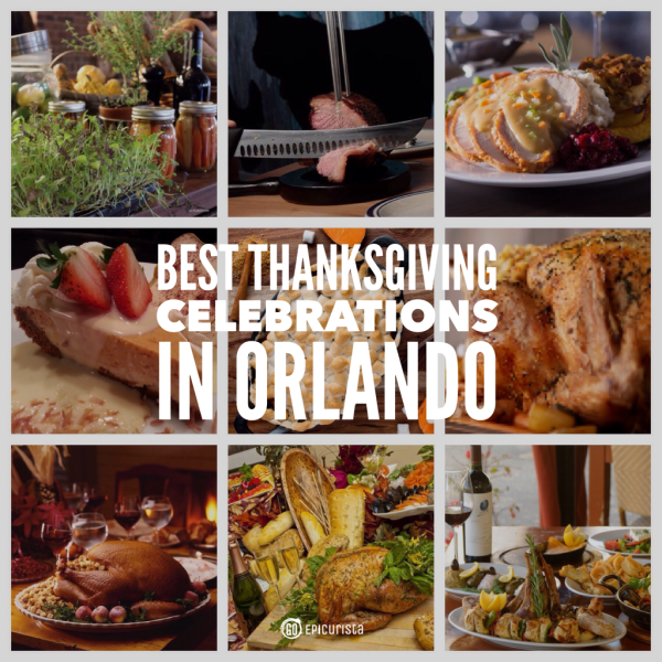 Best Thanksgiving Celebrations in Orlando with www.GoEpicurista.com