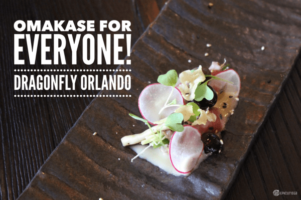Omakase for Everyone at Dragonfly Orlando with www.GoEpicurista.com