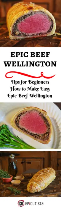 Epic Beef Wellington #Beefsgiving and Tips How to Make Beef Wellington for Beginners with GoEpicurista.com