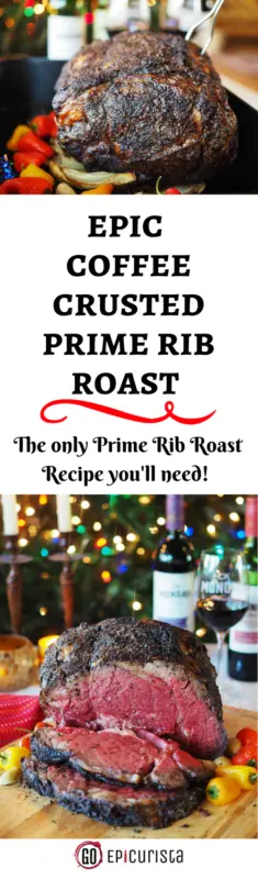 Epic Coffee Crusted Prime Rib Roast Recipe and Tips How to Prepare an Epic Prime Rib Roast by GoEpicurista.com with wine pairing with @CKMondaviWines