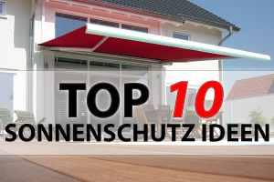 Top 10 Sonnenschutz Terrasse & Balkon