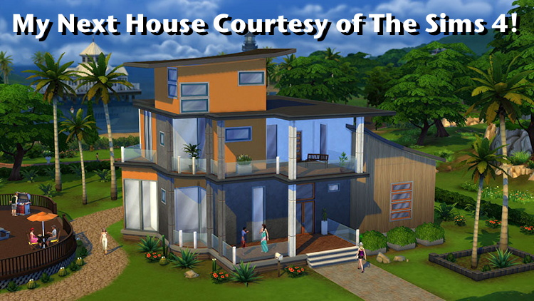 my next house? courtesy of The Sims 4