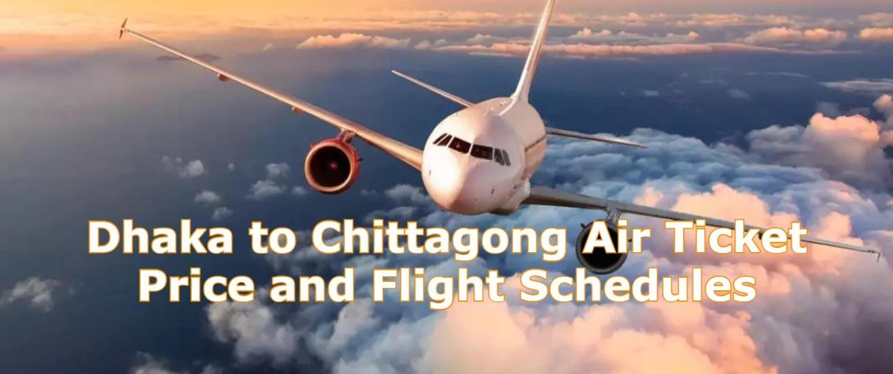 Dhaka to Chittagong Air Ticket Price and Flight Schedules