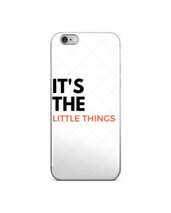 ITS THE LITTLE THINGS_iphone 6-6s-case
