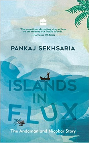 Islands in Flux The Andaman and Nicobar Story