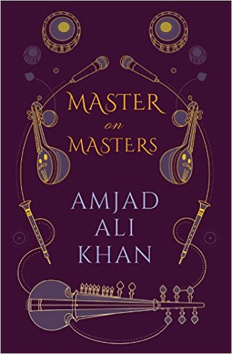 Master on Masters by Amjad Ali Khan