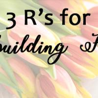3 R's for Rebuilding Your Faith