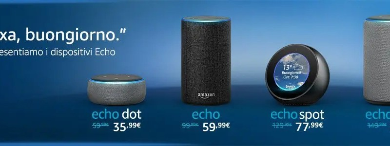 Amazon lancia in Italia Alexa e i dispositivi Echo (40% di sconto)