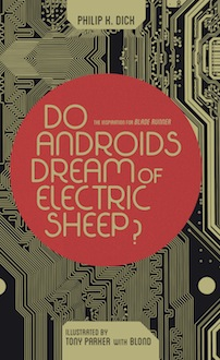 Philip K Dick - Do Androids Dream of Electric Sheep?