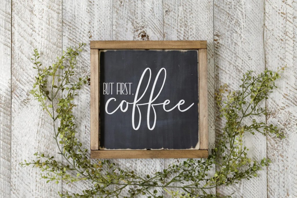 But First, Coffee Handmade Solid Wood Sign