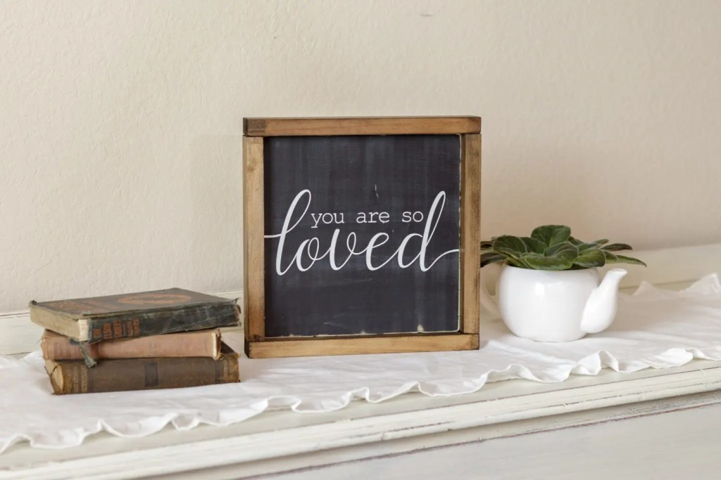 You are so Loved Handmade Solid Wood Sign