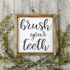 Brush your Teeth Bathroom Handmade Solid Wood Sign