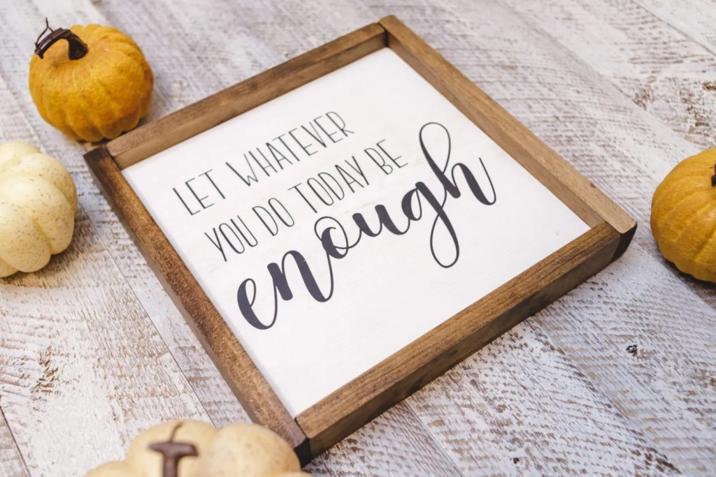 It is Enough Handmade Solid Wood Sign