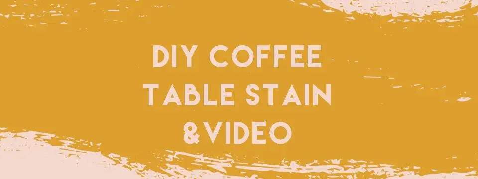 DIY Coffee Table Stain blog