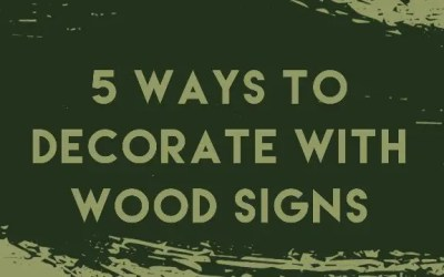 5 Fun Ways to Decorate with Wood Signs
