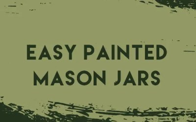 Easy Painted Mason Jar Decoration in 6 Steps