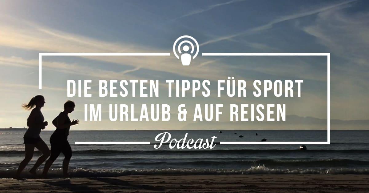 Die besten Tipps für mehr Sport auf Reisen und im Urlaub