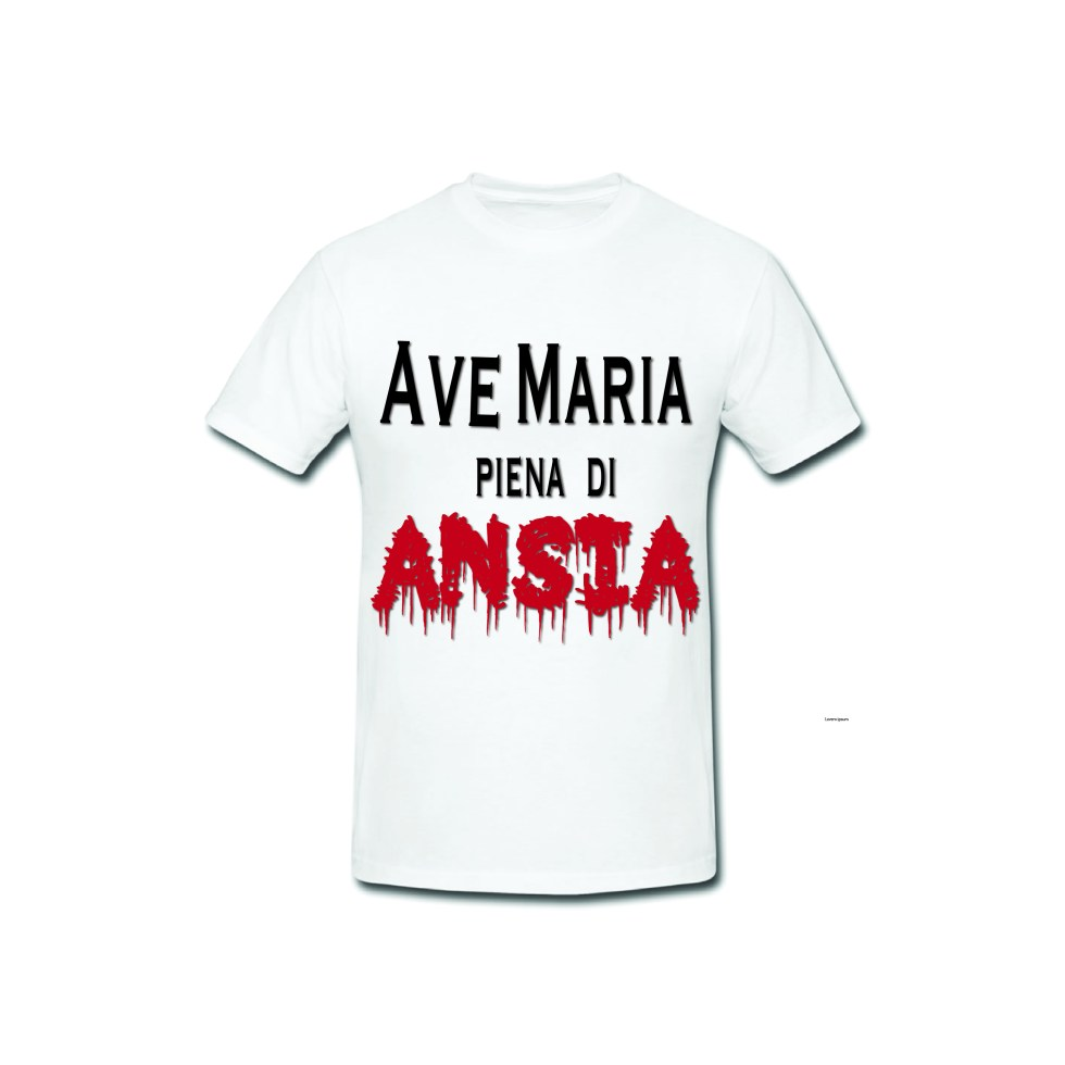T shirt ironiche - Ave Maria piena si ansia
