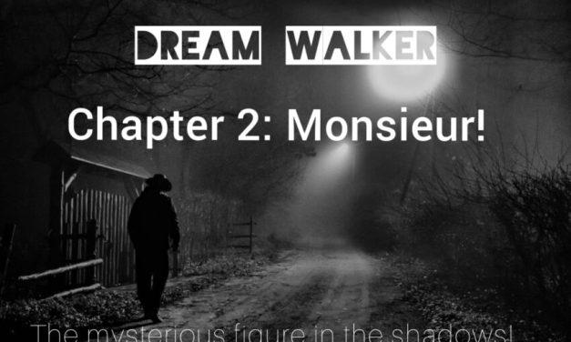 DREAM WALKER – Chapter 2: Monsieur!