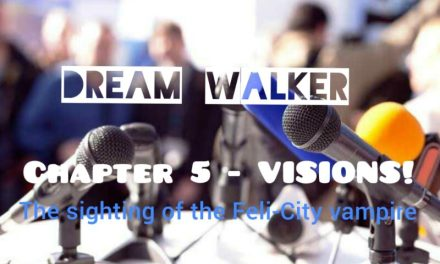 DREAM WALKER – Chapter 5: Visions!