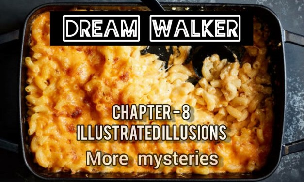 DREAM WALKER  – Chapter 8 : Illustrated Illusions